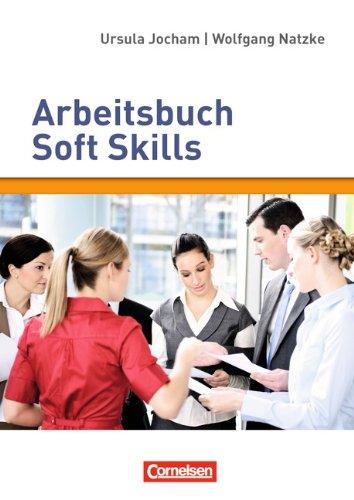 Persönlichkeitskompetenz: Soft Skills trainieren - Handlungsfelder für die Kompetenzentwicklung